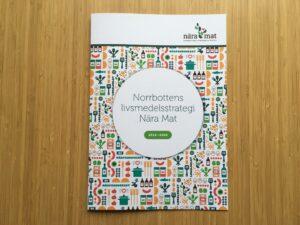 Bild på den tryckta versionen av Norrbottens livsmedelsstrategi