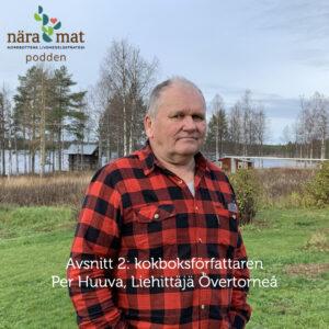 Nära Mat podden avsnitt 2: Per Huuva